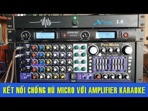 Cách Kết Nối Bộ Chống Hú Micro, Với Ampli Thông Thường Karaoke Gia Đình ✔