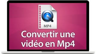 Tutoriel Mac - Convertir des vidéos en mp4