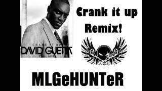 David Guetta ft Akon - Crank it Up Remix - MLGeHUNTeR