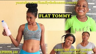 FLAT TOMMY (Burn Fat Overnight) (Family The Honest Comedy) (Episode 160)