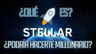 Puede Stellar Lumens hacerte millonario realisticamente? - Que es Stelar XLM?