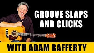 Adam Rafferty Fingerstyle Guitar Lesson - How To Play Groove Slaps & Clicks