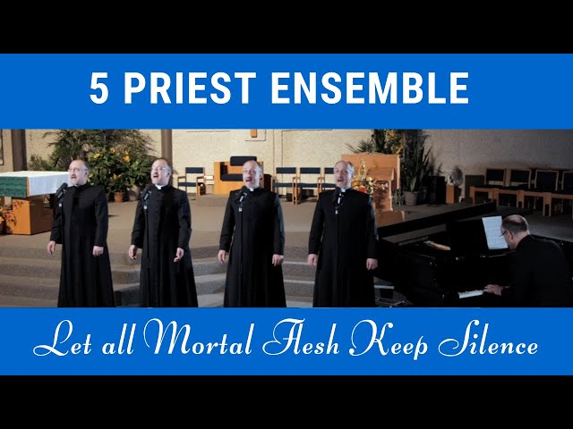 Let All Mortal Flesh Keep Silence: Christian Hymn (Five Priest Ensemble Choir)