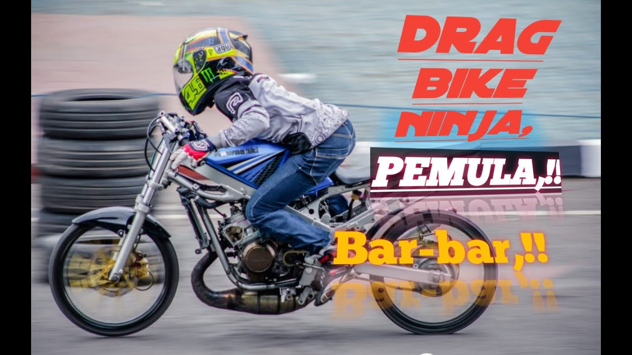 Joki Pemula Latihan Balap Drag Bike Ninja Pemula Bar Bar Youtube
