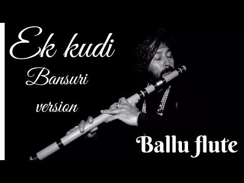 Ikk kudi UDTA PUNJAB FLUTE cover by Baljinder singh Ballu flute +919302570625 +91 9827221825