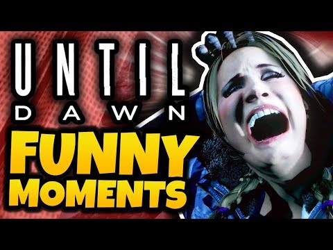 OH LAWD THEY COMING! - Until Dawn Funny Moments