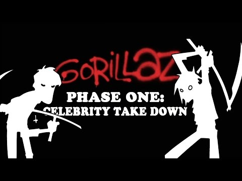 Gorillaz - Phase 1: Celebrity Take Down