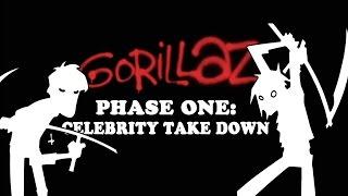 Gorillaz - Phase 1: Celebrity Take Down