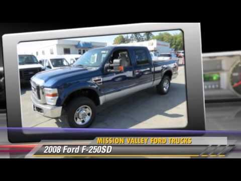 2008 Ford F 250sd Mission Valley Trucks San Jose