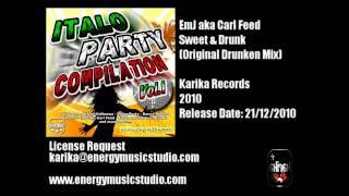 EmJ aka Carl Feed - Sweet & Drunk (Original Drunken Mix)