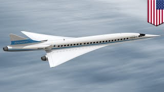 Supersonic plane: Boom's cool new supersonic airliner will be ready by 2023 - TomoNews