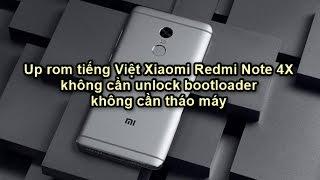 Up rom tiếng Việt Xiaomi Redmi Note 4X không cần unlock bootloader, không cần mở máy