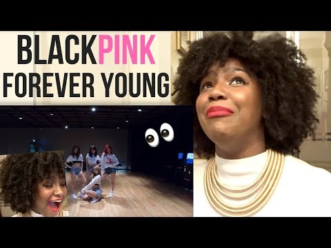 BLACKPINK Dance Practice Forever Young REACTION | erm YASSS