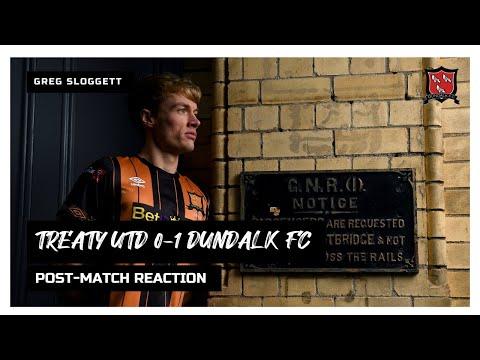 Greg Sloggett Reaction | Treaty United 0-1 Dundalk FC