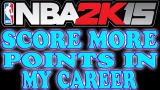 NBA 2K15 Tips and Tricks - How to Score More Points in MyCareer