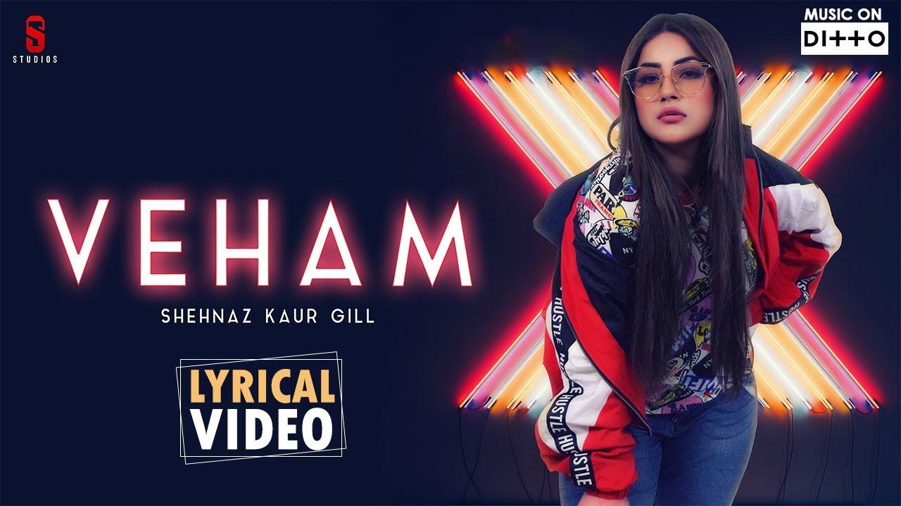 Download Shehnaz gill - Veham|Laddi Gill|Punjabi Songs 2019|Lyrical Video|ST studios|Ditto Music