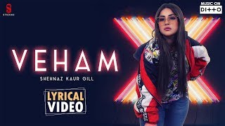 Shehnaz gill - Veham|Laddi Gill|Punjabi Songs 2019|Lyrical Video|ST studios|Ditto Music