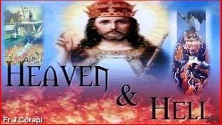 HEAVEN & HELL ~ Pt. 2: Purgatory ~ Fr. John Corapi