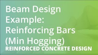 Beam Design Example: Reinforcing Bars (Min Hogging) | Reinforced Concrete Design