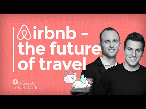 How Airbnb Creates The Future Of Travel