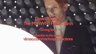 David Bowie is The Man Who Fell To Earth - Coming Soon - 2017