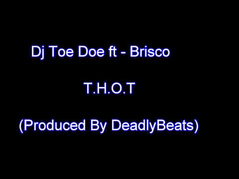 Dj ToeDoe Ft Brisco - THOT (Produced By Deadly)(COSA NOSTRA)
