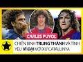 Carles Puyol – Chiến Binh Trung Thành Và Tình Yêu Vĩ Đại Với Đội Bóng Xứ Catalunya