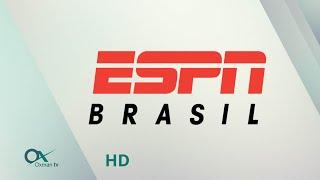 ESPN BRASIL HD | CANAL OXMAN TV