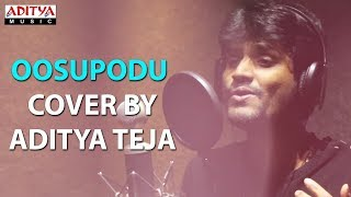 Oosupodu Cover By Aditya Teja | Fidaa Songs | Varun Tej, Sai Pallavi | Shakthikanth Karthick