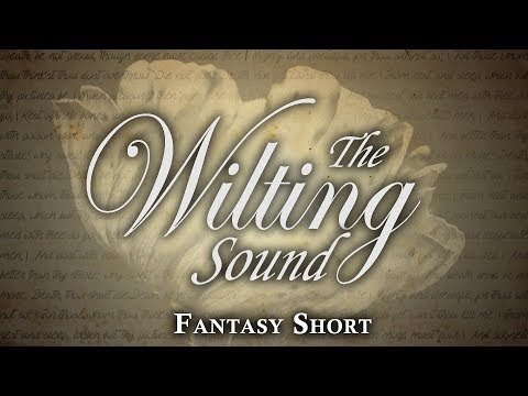 """The Wilting Sound"" — Original Short Story — Worldbuilding Series"