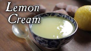 A Wonderful Lemon Cream From 1796 Cookbook