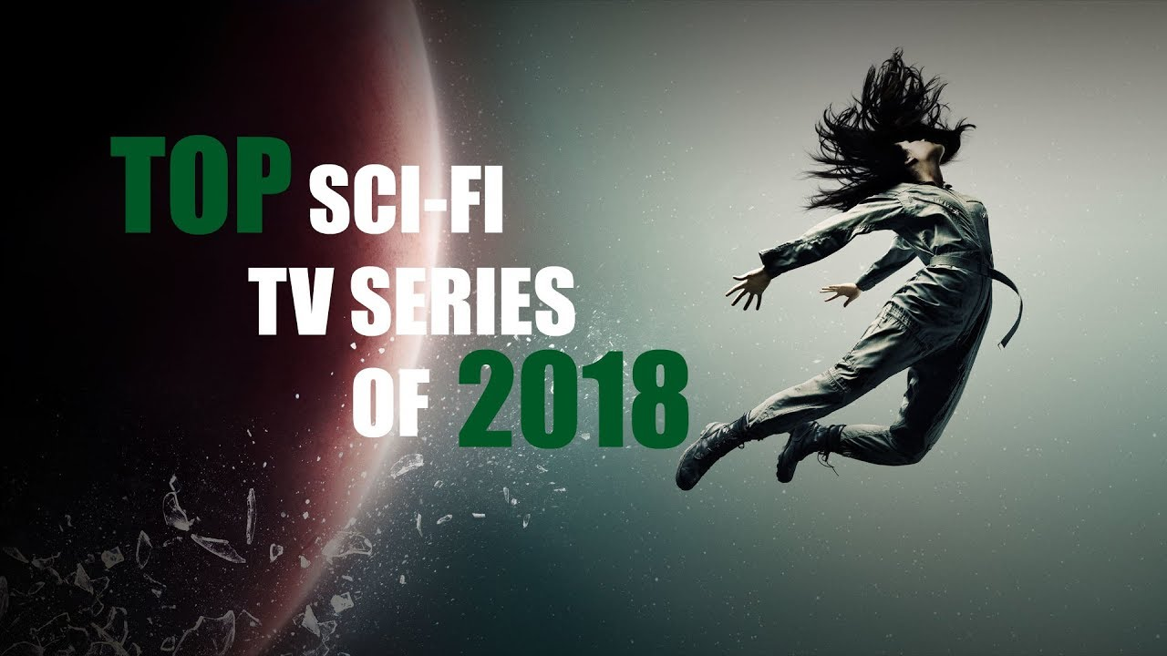 Television Series Of Top Sci Fi Tv Series Of 2018