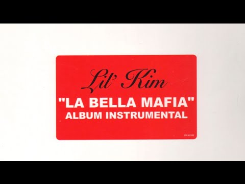 Lil' Kim - La Bella Mafia (Full Instrumental Album)
