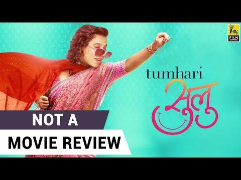 Tumhari Sulu | Not A Movie Review | Sucharita Tyagi