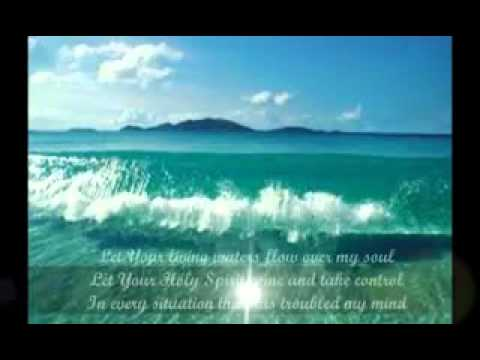 Let Your Living waters flow over my soul
