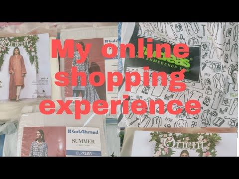 My online shopping experience from ideas gulAhmed and orient