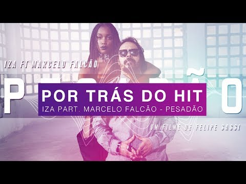 Por Trás do Hit: Iza - Pesadão (part. Marcelo Falcão)