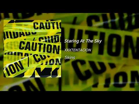 """XXXTENTACION - Staring At The Sky (Official Audio) (Snippet) """"Skins"""" Mp3"""