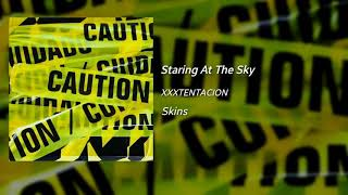 XXXTENTACION - Staring At The Sky Official Audio Snippet Skins