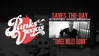 """Saves the Day """"Three Miles Down"""" Punks in Vegas Stripped Down Session"""