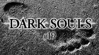 DARK SOULS #19   ESTE SÓTANO ES LO PEOR   Gameplay Español