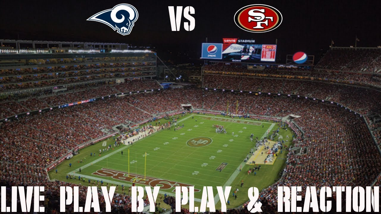 Rams Vs 49ers Live Play By Play Reaction