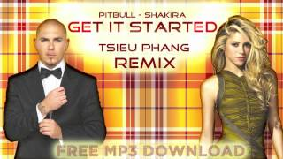 Pitbull - Get It Started - Shakira [Remix Tsieu Phang ]