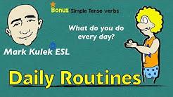 Daily Routines - everyday actions  (simple tense verbs) | Mark Kulek - ESL