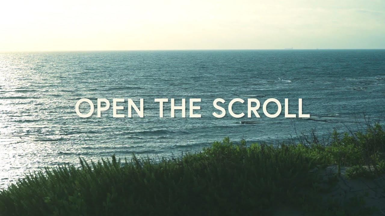 Open The Scroll (Lyrics) ~ UPPERROOM