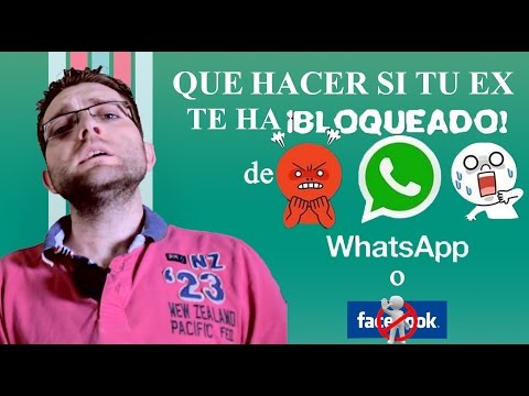 Que hacer si tu ex te ha bloqueado de whatsapp o facebook