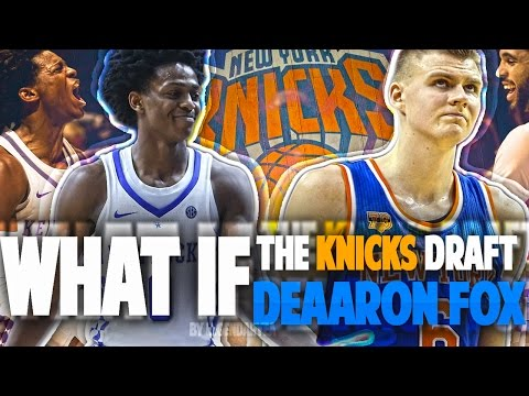 What If DE'AARON FOX Is Drafted By THE KNICKS?!