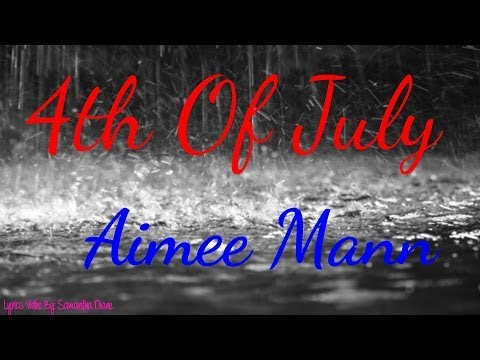4th of July - Aimee Mann - Lyrics Video