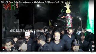 AHD LIVE Paidal Qafila Darulshifa to Ashoor Khana Paltan Qila Golconda 29 Moh 2020
