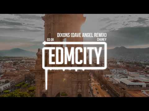 Chaney - Dixons (Dave Angel Remix)